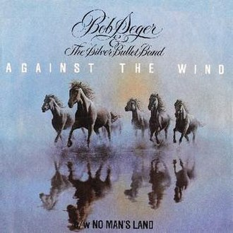 Against the Wind (Bob Seger song) - Image: Againstthe Wind