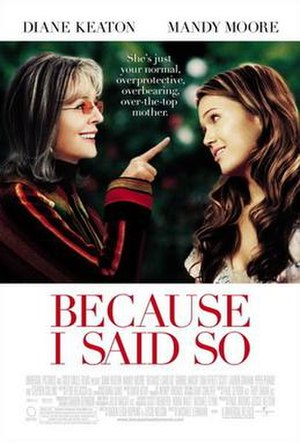 Because I Said So (film) - Theatrical release poster