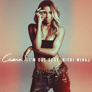 I'm Out - Image: Ciara I'm Out (Single Cover)