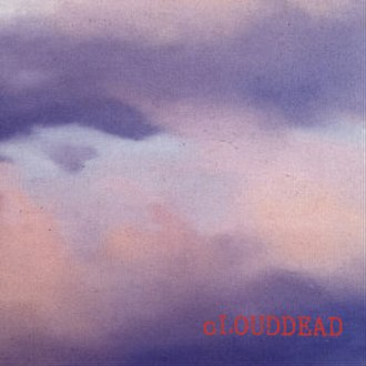 Clouddead (album) - Image: Clouddeadselftitled