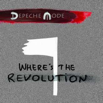 Where's the Revolution - Image: Depeche Mode, Where's the Revolution, Feb 2017