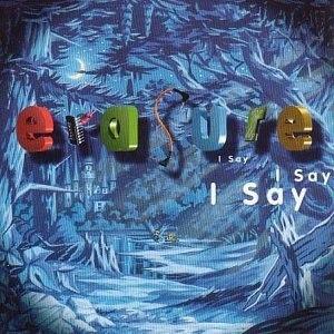 I Say I Say I Say - Image: Erasure I Say, I Say, I Say