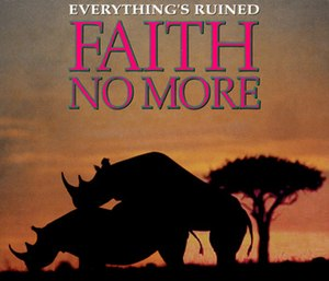 Everything's Ruined - Image: Faith No More Everythings Ruined
