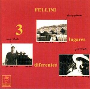 3 Lugares Diferentes - Image: Fellini 3 Lugares Diferentes