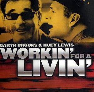 Workin' for a Livin' - Image: Garth Brooks Workin' for a Livin'