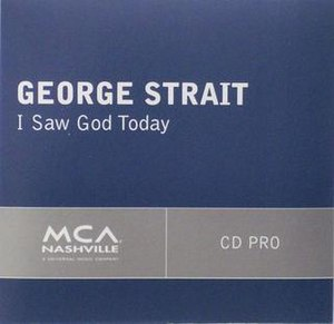 I Saw God Today - Image: George Strait I saw god today