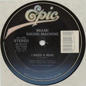 I Need a Man (Miami Sound Machine song) - Image: I Need a Man (Miami Sound Machine song)