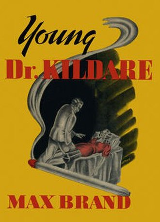 Dr. Kildare - Original cover of first Dr. Kildare novel  by Max Brand, Young Dr. Kildare (1938)