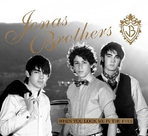 When You Look Me in the Eyes - Image: Jonas Bros When You Look Me In The Eyes