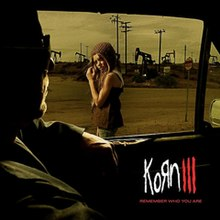 Korn III: Remember Who You Are - Wikipedia