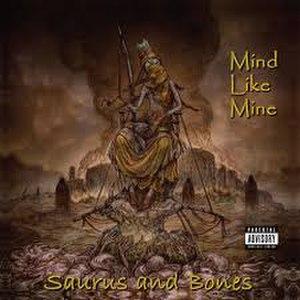 Saurus and Bones - Image: Saurus And Bones Mind Like Mine cover