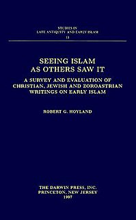 <i>Seeing Islam as Others Saw It</i> book by Robert G. Hoyland