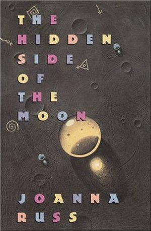The Hidden Side of the Moon - Image: The Hidden Side of the Moon (Joanna Russ) cover