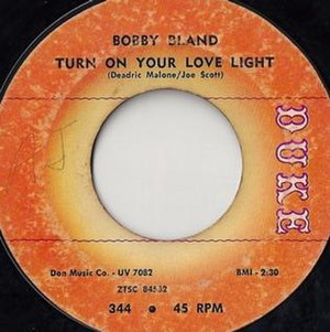 "Don Robey - Bobby Bland's 1961 single ""Turn On Your Love Light"" on Duke, showing ""Deadric Malone"" co-writing credit"