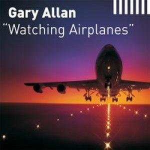 Watching Airplanes - Image: Watching airplanes single gary allan