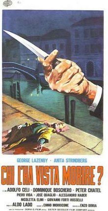 "A painted image of a gloved hand holding a knife; a bleeding corpse is visible in the background. Beneath this are the words ""Chi l'ha vista morire?"" in bold orange letters, and a billing block in small lettering"