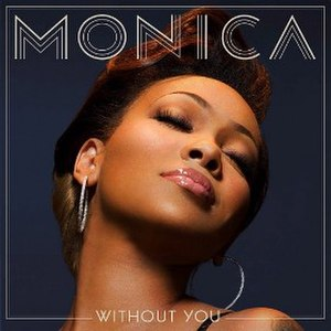 Without You (Monica song) - Image: Without You (Monica song)