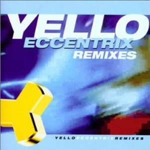 Eccentrix Remixes - Image: Yello Eccentrix Remixes CD cover