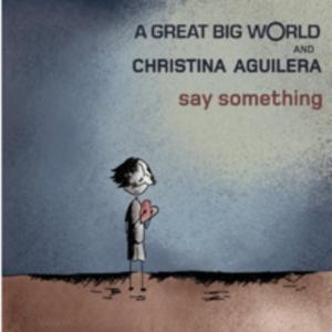 Say Something - Image: Agreatbigworldsaysom ething