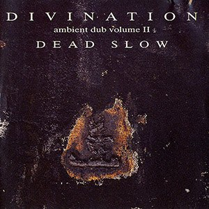 Ambient Dub Volume II: Dead Slow - Image: Bill Laswell Ambient Dub Volume two