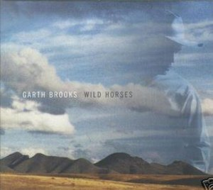 Wild Horses (Garth Brooks song) - Image: Garth Brooks Wild Horses