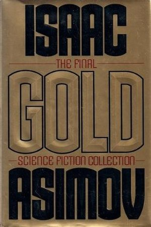 Gold (Asimov book) - First edition (published by Harper Prism).