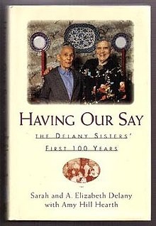 Having Our Say The Delany Sisters First 100 Years (book cover).jpg