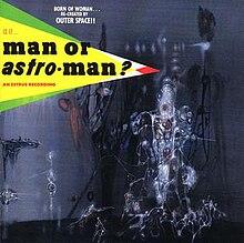 Is It Man Or Astroman Wikipedia