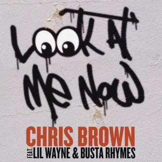 Look at Me Now (Chris Brown song) - Image: LOOKATMENOW