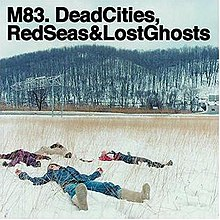 M83-Dead Cities, Red Seas & Lost Ghosts.jpg