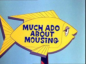 Much Ado About Mousing - Title Card