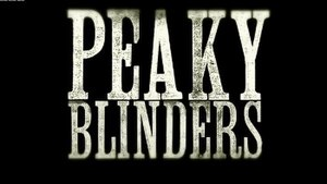 Peaky Blinders (TV series) - Image: Peaky Blinders titlecard
