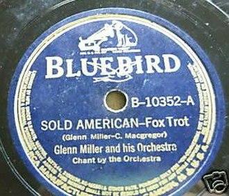 Sold American - 1939 RCA Bluebird 78, B-10352-A.