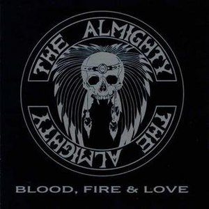 The Almighty (band) - Blood, Fire and Love - The Almighty's debut album, recorded and released in 1989.