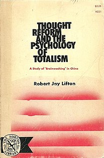 <i>Thought Reform and the Psychology of Totalism</i> book by psychiatrist Robert Jay Lifton