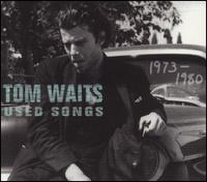 Used Songs 1973–1980 - Image: Tom Waits US