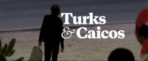 Turks & Caicos (film) - Title card