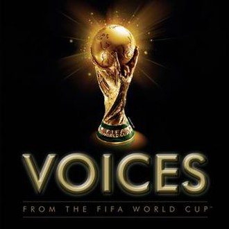 Voices from the FIFA World Cup - Image: Vftwc