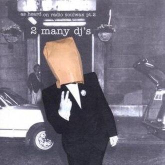 As Heard on Radio Soulwax Pt. 2 - Image: 2 Many D Js Radio Soulwax 2