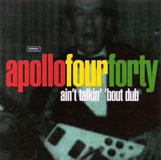 Apollo 440 — Ain't Talkin' 'bout Dub (studio acapella)