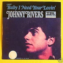 Baby I Need Your Lovin' - Johnny Rivers.jpg