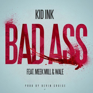 Bad Ass (song) - Image: Bad Ass Kid Ink