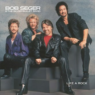 Like a Rock - Image: Bob Seger Like a Rock
