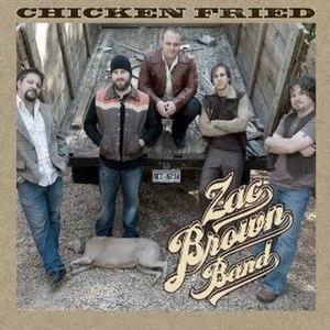 Chicken Fried - Image: Chicken Fried Zac Brown Band