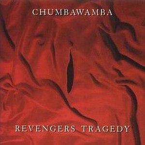 Revengers Tragedy (album) - Image: Chumbawambarevengers