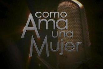Jennifer Lopez Presents: Como Ama una Mujer - Image: Como Ama una Mujer Opening