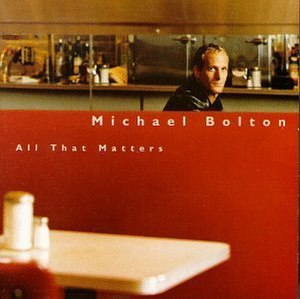 All That Matters (Michael Bolton album) - Image: Cover all that matters