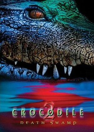 Crocodile 2: Death Swamp - DVD cover of the nanar