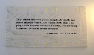 "Dorothy Canfield Fisher -  A quotation of Canfield Fisher in the Vermont State House Hall of Inscriptions interprets the state motto ""Freedom and Unity"" regarding the relation between individual freedom and the needs of the community."