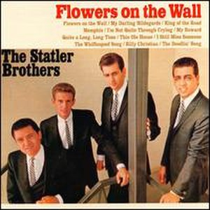 Flowers on the Wall (album) - Image: Flowers on the Wall (Statler Brothers album) cover art